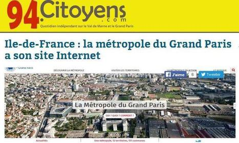 Site du jour (228) : La Métropole du Grand Paris | Charentonneau | Scoop.it