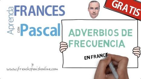 Adverbios de Frecuencia en Francés | Learn French Online | Learn French online | Scoop.it