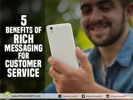 5 Benefits of rich messaging for customer service | Open Access BPO | Marketing | Scoop.it