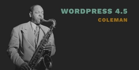 """WordPress 4.5 """"Coleman"""" Released, Check it Out! 