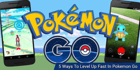 5 Ways to level up fast in Pokemon Go - BR Softech - The Official Blog | BR Softech Pvt.Ltd | Scoop.it