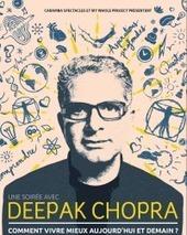 EVENEMENT : DEEPAK CHOPRA - en conference le 17 mai 2016 à PARIS | La pleine Conscience | Scoop.it
