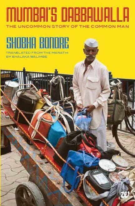 Book: Mumbai's Dabbawalla by Shobha Bondre finally in english | The Dabbawala | Scoop.it