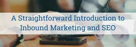 A Straightforward Introduction To Inbound Marketing And SEO | The Technology Sell Daily | Scoop.it
