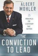 Readers & Reviews of Conviction to Lead, The: 25 Principles for... by Albert Mohler | Writer, Book Reviewer, Researcher, Sunday School Teacher | Scoop.it