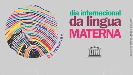 21 de febreiro, Día Internacional da Lingua Materna | Bibliotecas Escolares de Galicia | Scoop.it