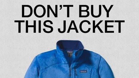 Ad of the Day: Patagonia Asks You to Please Stop Buying Its Products | Adweek | Psychology of Consumer Behaviour | Scoop.it