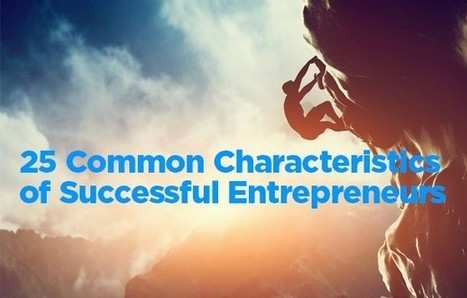25 Common Characteristics of Successful Entrepreneurs | Sales & Relationship Management | Scoop.it