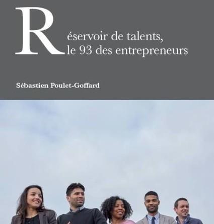 """Actu G2C: Publication de """"Réservoir de talents, le 93 des entrepreneurs"""" par Sébastien Poulet-Goffard – // Génération2conseil //   Innovations sociétales, RSE, Philanthropie   Scoop.it"""