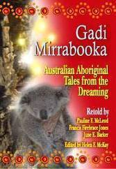 Gadi Mirrabooka - The Dreamtime - Australian Aboriginal Stories from the Dreaming - Helen McKay | Geographical Terminology | Scoop.it