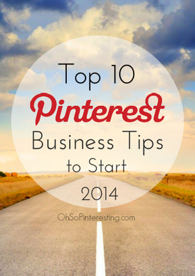 Top 10 Pinterest Business Tips to Start 2014 | Social Media and Marketing | Scoop.it