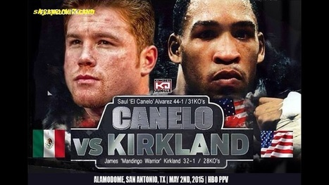 Canelo Alvarez vs James Kirkland Live | Canelo Alvarez vs James Kirkland Live | Scoop.it