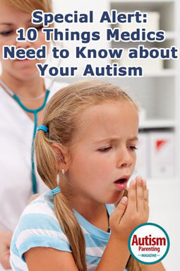 Special Alert: 10 Things Medics Need to Know about Your Autism | Interventions and Supports | Scoop.it