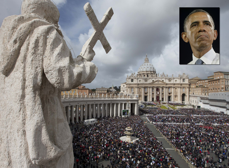 Obama's call to close Vatican embassy is 'slap in the face' to Roman Catholics | Restore America | Scoop.it
