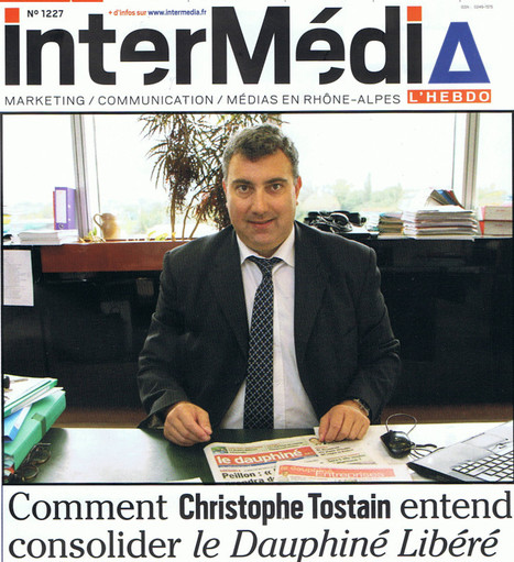 Comment Christophe Tostain entend consolider le Dauphiné Libéré | DocPresseESJ | Scoop.it