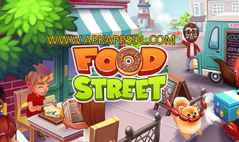 Download Food Street Apk Mod v0.18.4 Full Version 2016 - ApkAppsdl.com | Free Download Android Apk and Games | Scoop.it