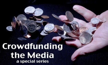 Special Series: Crowdfunding the Media | Convergence Journalism | Scoop.it
