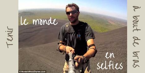 Tour du monde | Le monde à bout de bras avec des selfies video ? | Tour du Monde | Scoop.it