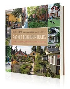 Pocket Neighborhoods: Creating Small Scale Community in a Large Scale World | Corporate Social Responsibility, CSR, Sustainability, SocioEconomic, Community | Scoop.it