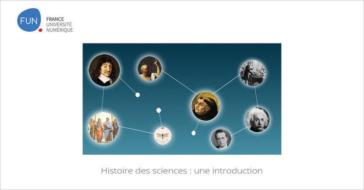 [Today] MOOC Histoire des sciences : une introduction | | MOOC Francophone | Scoop.it