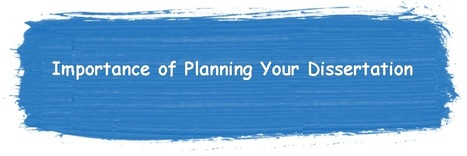 Importance of Planning Your Dissertation | Best Dissertation Writing Assistance | Scoop.it