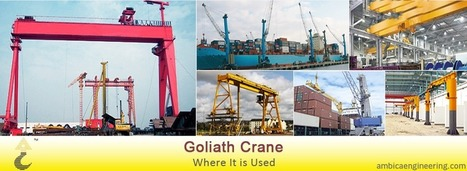 Goliath Crane is Really Helpful to Lifting The Load | Ambica Engineering | Scoop.it