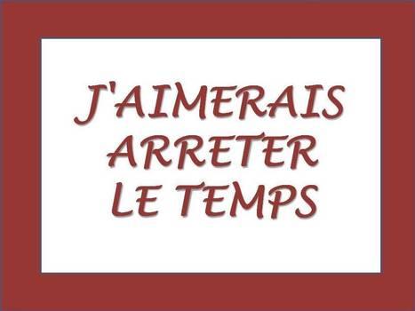 J'AIMERAIS ARRETER LE TEMPS | ἐποχή : suspendre son jugement pour mieux penser la relation | Scoop.it