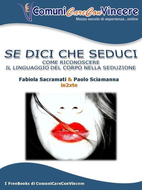 Scarica il tuo FreEbook   Linguaggio del corpo e seduzione femminile e maschile   Scoop.it
