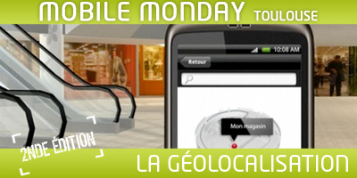 Mobile Monday #2 – Géolocalisation | Toulouse networks | Scoop.it