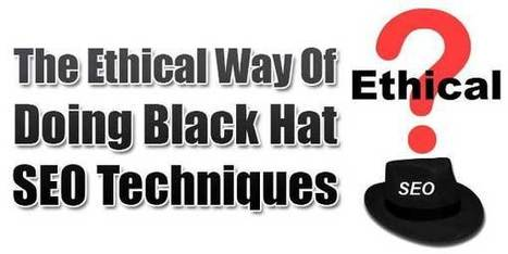 The Ethical Way Of Doing Black Hat SEO Techniques | EXEIdeas | Scoop.it