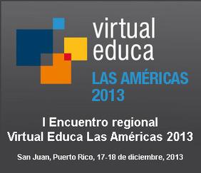 Puerto Rico sede del Encuentro Internacional Virtual Educa Las Américas/La Magna 2013 | Aprendiendo a Distancia | Scoop.it