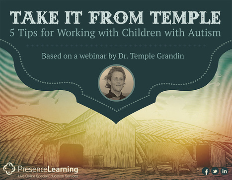 Take it from Temple: 5 Tips for Working with Children with Autism - PresenceLearning | Great Teachers + Ed Tech = Learning Success! | Scoop.it