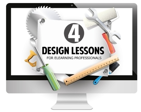 4 Design Lessons That Every eLearning Professional Must Learn | Live different taste the difference | Scoop.it