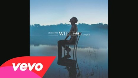 ▶ Christophe Willem - Le chagrin (Audio) - YouTube | clip | Scoop.it