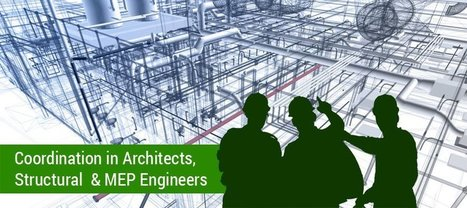 Importance of Lining up the tasks of Architects and Engineers (Structural and MEP) | Architecture Engineering & Construction (AEC) | Scoop.it
