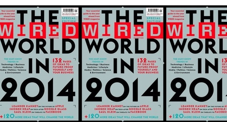 Speed Summary: The Wired World in 2014 - Wired Magazine's 52 Need-to-Know Trends | Innovation Mindz | Scoop.it