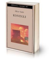 Risvegli - Oliver Sacks   Mind & Brain   Psicologia, neuropsicologia e neuroscienze   Scoop.it