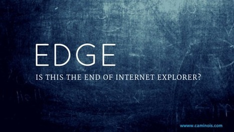 Edge: Is this the end of Internet Explorer? | Technology | Scoop.it