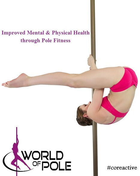 Improved Mental & Physical Health through Pole Fitness | Pole Dancing Classes | Scoop.it