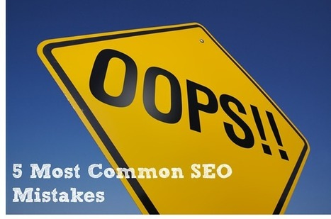 5 Most Common SEO Mistakes | Online Marketing Help Pro | Scoop.it