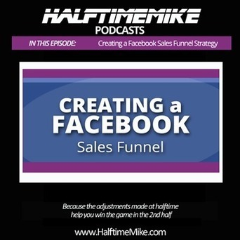 [Podcast] Creating a Facebook Sales Funnel | Facebook Marketing Resources from Mike Gingerich | Scoop.it