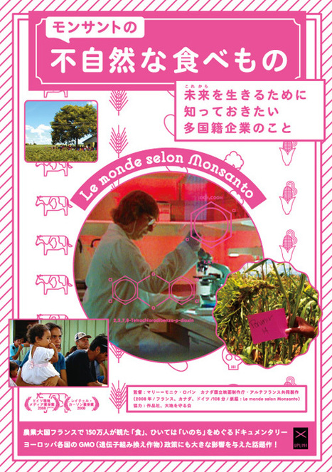 映画『モンサントの不自然な食べもの』公式サイト | Amazing foods in Tokyo-Japan | Scoop.it