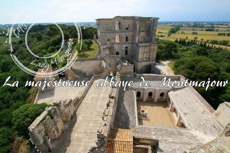 La majestueuse abbaye de Monjmajour   Talons hauts & sac à dos   Scoop.it