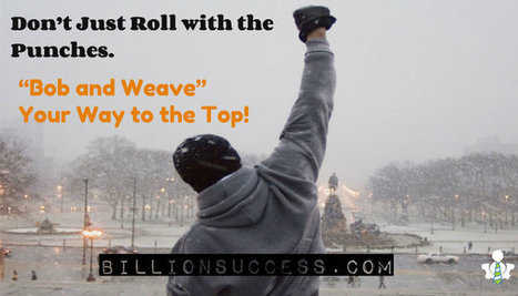 "Don't Just Roll with the Punches! ""Bob and Weave"" Your Way to the Top 