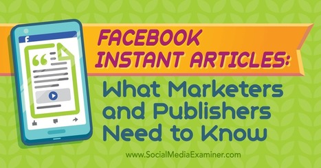 Facebook Instant Articles: What Marketers and Publishers Need to Know | Google Plus and Social SEO | Scoop.it