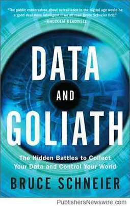 Book Review: 'Data and Goliath' - You Don't Have Any Secrets Anymore | Publishers Newswire | Neotrope News Network | Scoop.it
