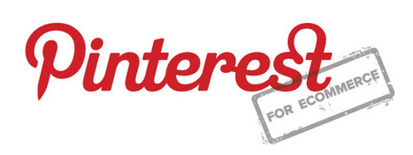 Pinterest for eCommerce   Pinterest   Scoop.it