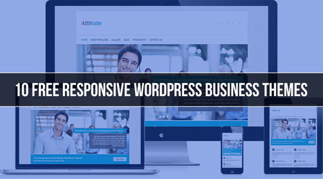 10 Free Responsive WordPress Themes For Your Business | Design Tips & Tricks | Scoop.it