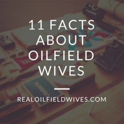 11 Facts about Oilfield Wives | Oil and Gas | Scoop.it