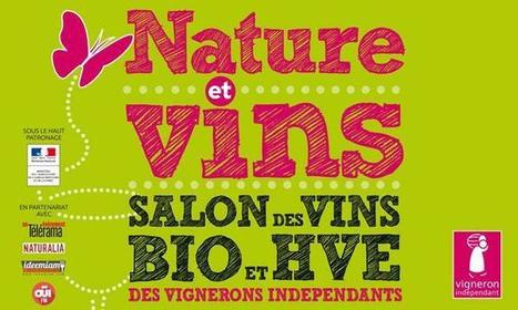 2nd Salon Nature et Vins 2016 | Vignerons Indépendants | Images et infos du monde viticole | Scoop.it